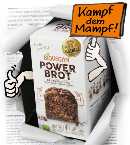 "Biovegan Backrevolution – Powerbrot ""Kampf dem Mampf!"""
